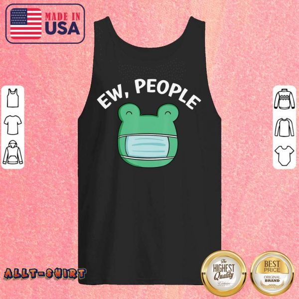 Frog Wearing A Face Mask Ew People Tank Top