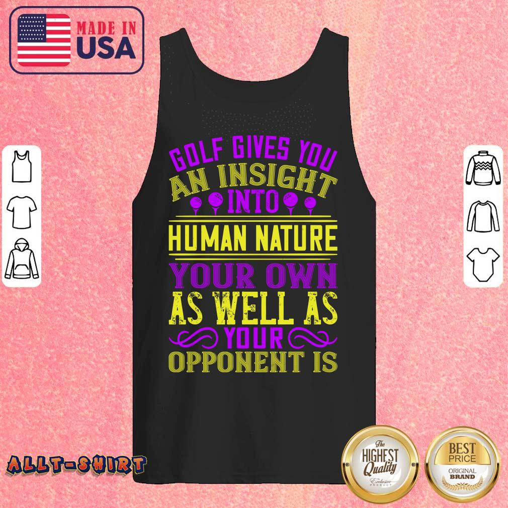 Golf Gives You An Insight Into Human Nature Tank Top