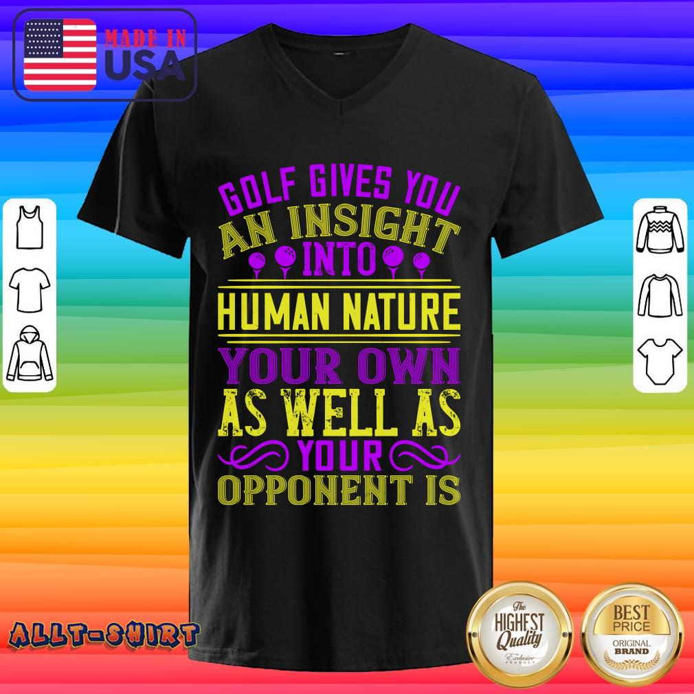 Golf Gives You An Insight Into Human Nature V-neck