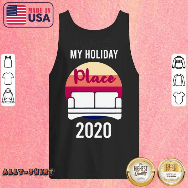 Home As My Holiday Place In 2020 Tank Top