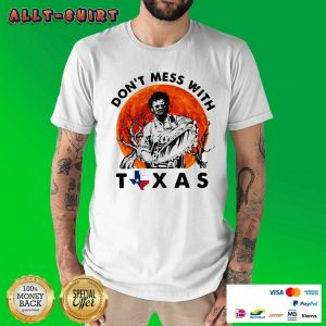 Leatherface Do Not Mess With Texas Halloween Shirt