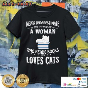 Never Underestimate The Power Of A Woman Who Read Books And Love Cats Shirt